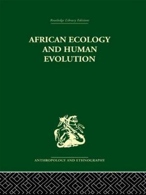 African Ecology and Human Evolution (Hardback)