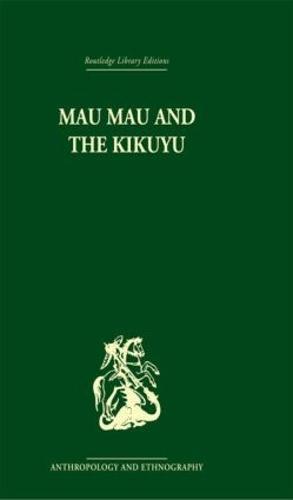 Mau Mau and the Kikuyu (Hardback)