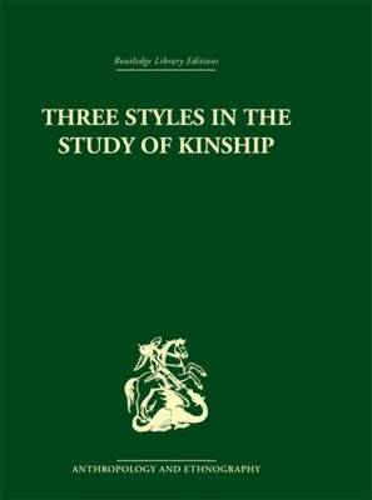 Three Styles in the Study of Kinship (Hardback)