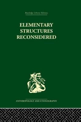 Elementary Structures Reconsidered: Levi-Strauss on Kinship (Hardback)