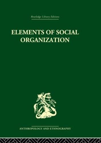 Elements of Social Organisation (Hardback)