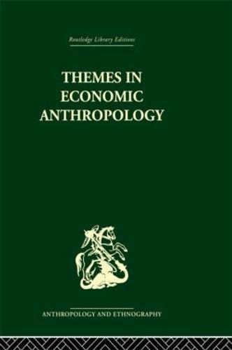 Themes in Economic Anthropology (Hardback)