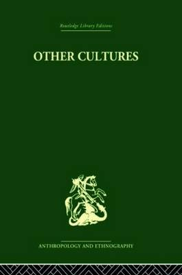 Other Cultures: Aims, Methods and Achievements in Social Anthropology (Hardback)