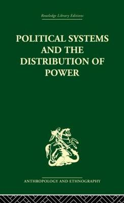 Political Systems and the Distribution of Power (Hardback)