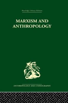 Marxism and Anthropology: The History of a Relationship (Hardback)