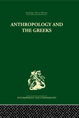 Anthropology and the Greeks (Hardback)