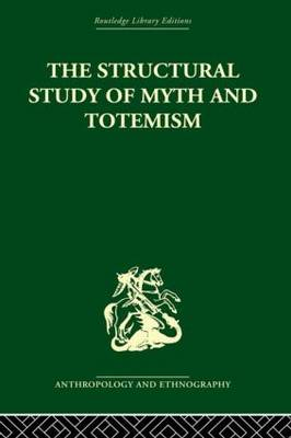 The Structural Study of Myth and Totemism (Hardback)