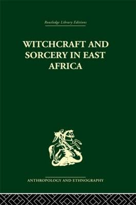 Witchcraft and Sorcery in East Africa (Hardback)