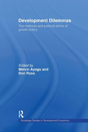Development Dilemmas - Routledge Studies in Development Economics (Hardback)