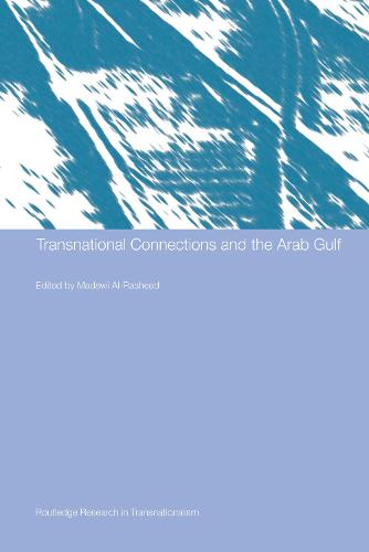 Transnational Connections and the Arab Gulf - Routledge Research in Transnationalism (Hardback)
