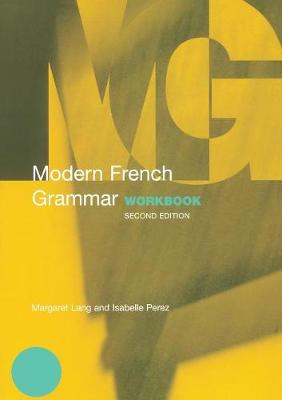 Modern French Grammar Workbook - Modern Grammar Workbooks (Paperback)