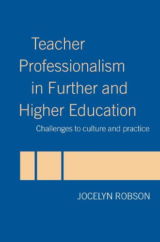 Teacher Professionalism in Further and Higher Education: Overcoming Obstacles and Creating Opportunities (Hardback)
