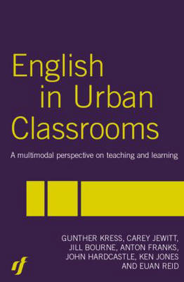 English in Urban Classrooms: A Multimodal Perspective on Teaching and Learning (Paperback)