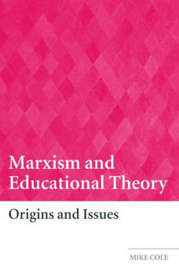 Marxism and Educational Theory: Origins and Issues (Paperback)
