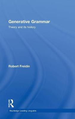 Generative Grammar: Theory and its History - Routledge Leading Linguists (Hardback)
