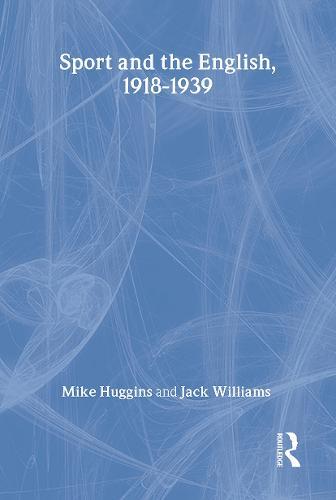 Sport and the English, 1918-1939: Between the Wars - Modern Grammar Workbooks (Hardback)