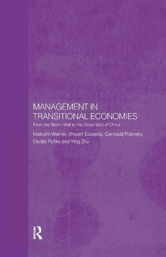 Management in Transitional Economies: From the Berlin Wall to the Great Wall of China (Hardback)