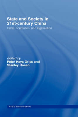 State and Society in 21st Century China: Crisis, Contention and Legitimation - Asia's Transformations (Paperback)