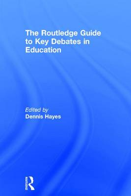 The RoutledgeFalmer Guide to Key Debates in Education (Hardback)