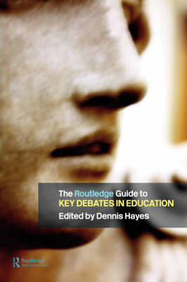 The RoutledgeFalmer Guide to Key Debates in Education (Paperback)