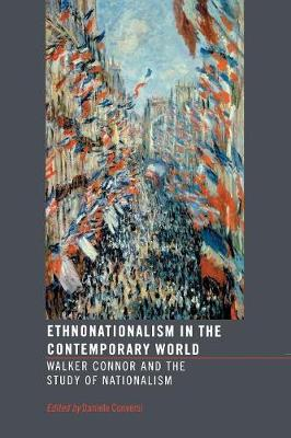 Ethnonationalism in the Contemporary World: Walker Connor and the Study of Nationalism - Routledge Advances in International Relations and Global Politics (Paperback)