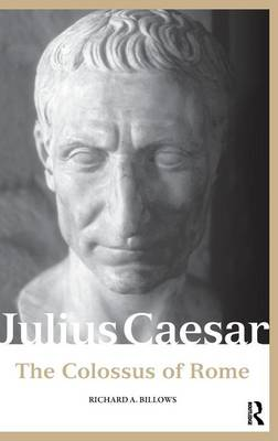 Julius Caesar: The Colossus of Rome (Hardback)