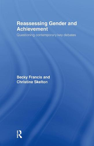 Reassessing Gender and Achievement: Questioning Contemporary Key Debates (Hardback)