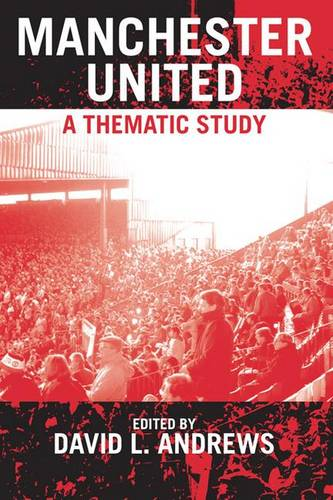 Manchester United: A Thematic Study (Hardback)