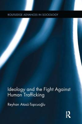 Ideology and the Fight Against Human Trafficking (Paperback)