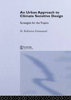 An Urban Approach To Climate Sensitive Design: Strategies for the Tropics (Hardback)