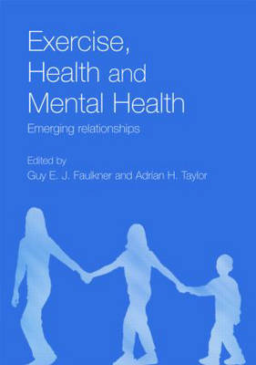 Exercise, Health and Mental Health: Emerging Relationships (Paperback)