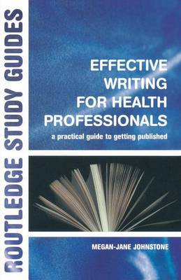 Effective Writing for Health Professionals: A Practical Guide to Getting Published (Paperback)