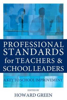 Professional Standards for Teachers and School Leaders: A Key to School Improvement (Paperback)