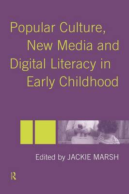 Popular Culture, New Media and Digital Literacy in Early Childhood (Paperback)