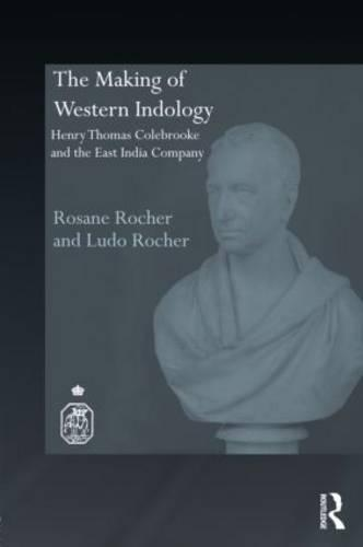 The Making of Western Indology: Henry Thomas Colebrooke and the East India Company - Royal Asiatic Society Books (Hardback)