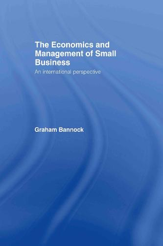 The Economics and Management of Small Business: An International Perspective (Hardback)