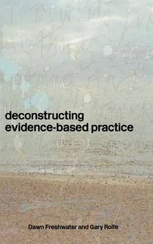Deconstructing Evidence Based Practice (Hardback)