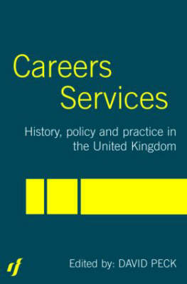 Careers Services: History, Policy and Practice in The United Kingdom (Paperback)