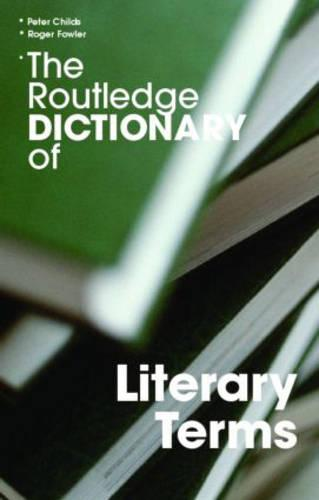 The Routledge Dictionary of Literary Terms - Routledge Dictionaries (Paperback)