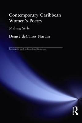 Contemporary Caribbean Women's Poetry: Making Style - Routledge Research in Postcolonial Literatures (Paperback)