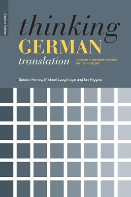 Thinking German Translation: A Course in Translation Method - Thinking Translation (Paperback)