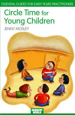 Circle Time for Young Children - Essential Guides for Early Years Practitioners (Paperback)
