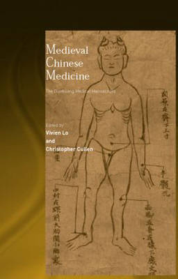 Medieval Chinese Medicine: The Dunhuang Medical Manuscripts - Needham Research Institute Series (Hardback)
