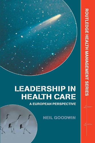 Leadership in Health Care: A European Perspective - Routledge Health Management (Hardback)
