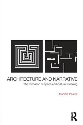 Architecture and Narrative: The Formation of Space and Cultural Meaning (Paperback)