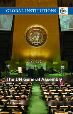The UN General Assembly - Global Institutions (Paperback)