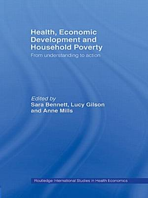 Health, Economic Development and Household Poverty: From Understanding to Action - Routledge International Studies in Health Economics (Hardback)