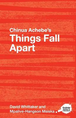 Chinua Achebe's Things Fall Apart: A Routledge Study Guide - Routledge Guides to Literature (Paperback)