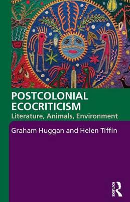 Postcolonial Ecocriticism: Literature, Animals, Environment (Paperback)