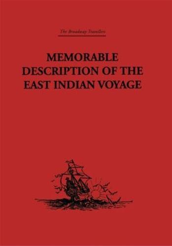 Memorable Description of the East Indian Voyage: 1618-25 (Hardback)
